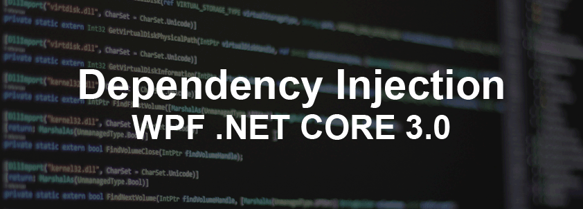 How to .NET Core 3.0 Wpf application use Dependency Injection